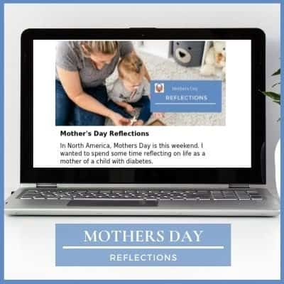 Mothers Day reflections Diabetes Advocacy