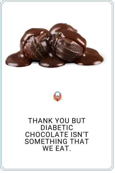 no diabetic chocolate please