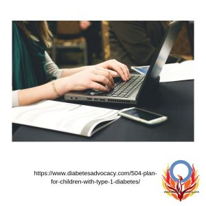 creating a 504 plan for a child with diabetes. Diabetes Advocacy