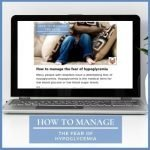 How to manage the fear of hypoglycemia